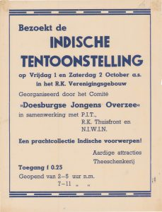 F22 Comité Doesburgse jongens overzee in samenwerking met P.I.T., R.K. Thuisfront en N.I.W.I.N. Indische tentoonstelling Vrijdag 1 en zaterdag 2 oktober R.K. Verenigingsgebouw, Doesburg